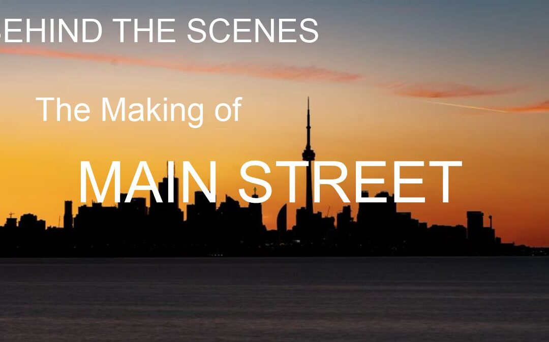Behind the Scenes – the Making of Main Street
